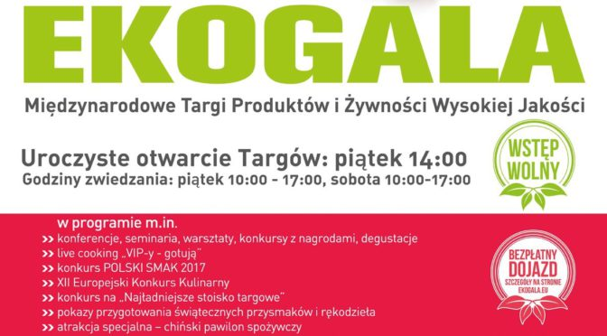 EKOGALA- 8-9 grudnia 2017 Międzynarodowe targi żywności i produktów wysokiej jakości